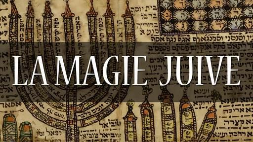 La magie juive, intercession avec les lois de la création