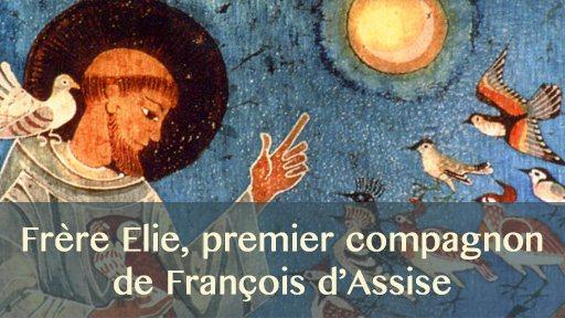Frère Élie, premier compagnon de François d'Assise