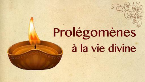 Prolégomènes à la vie divine