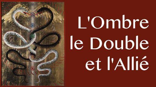 L'Ombre, le Double et l'Allié : un chamanisme du IIIème millénaire ?