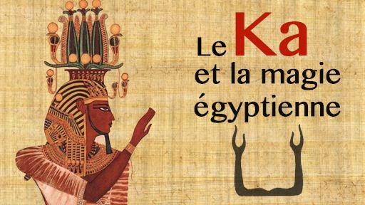 Le Ka et la magie égyptienne