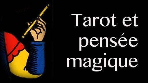 Le Tarot, tremplin vers la pensée magique