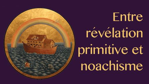 Les origines de la franc-maçonnerie moderne entre révélation primitive et noachisme