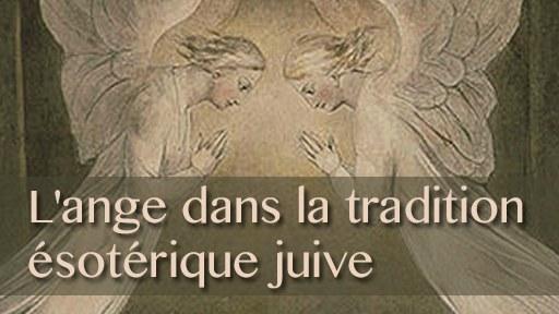 L'ange dans la tradition ésotérique juive, figure du temps et gardien de l'éternité