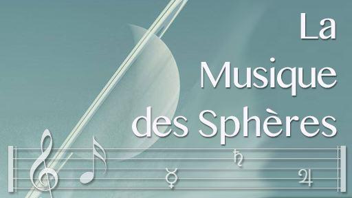 La Musique des Sphères : introduction