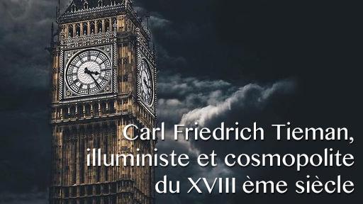 Carl Friedrich Tieman, illuministe et cosmopolite du XVIIIème siècle