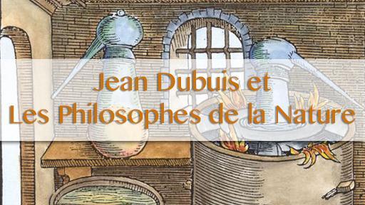 Jean Dubuis et l'aventure des Philosophes de la Nature