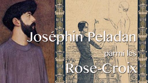 Joséphin Peladan, un esthète parmi les Rose-Croix