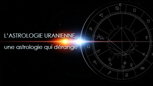 L'astrologie uranienne, une astrologie qui dérange