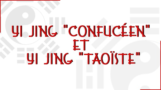 Yi Jing confucéen et Yi Jing taoïste
