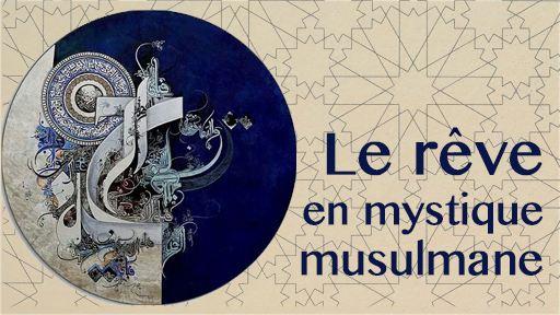 Dieu parle-t-Il par images ? Le langage du rêve en mystique musulmane