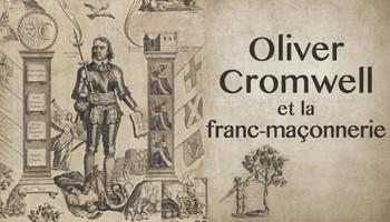 Oliver Cromwell et la franc-maçonnerie, histoire d'un complot international