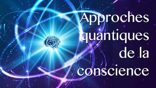Approches quantiques de la conscience