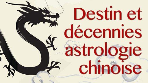 Destin et décennies en astrologie chinoise