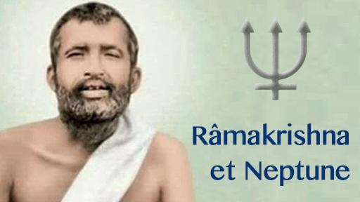 Râmakrishna : Neptune dans le thème de cet amoureux de Dieu