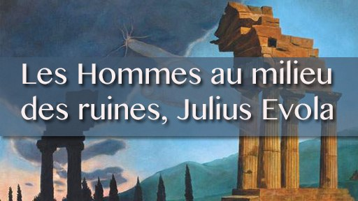 Les Hommes au milieu des ruines, Julius Evola