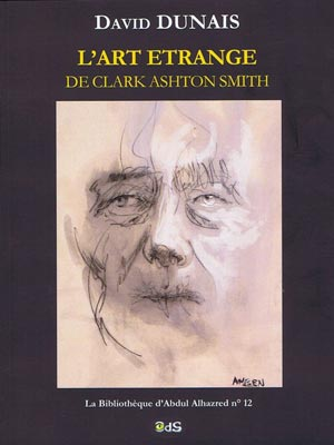 L'art étrange de Clark Ashton Smith par David Dunais