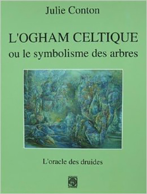 L'Ogham Celtique, l'oracle des druides de Julie Conton