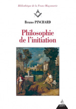 Philosophie de l'initiation de Bruno Pinchard